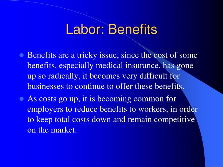Labor: Benefits