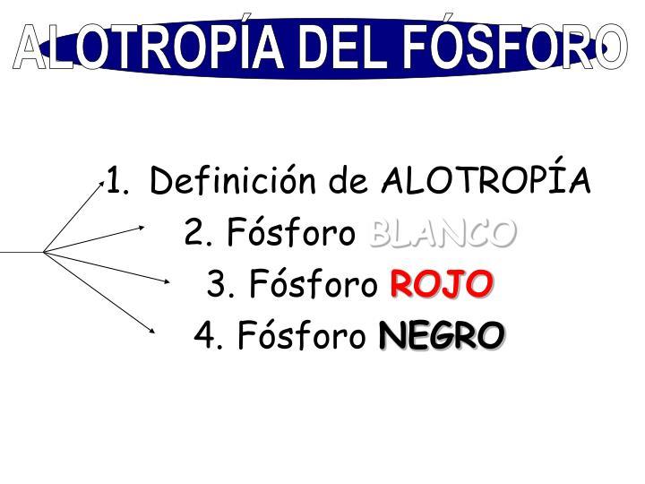 ALOTROPÍA DEL FÓSFORO