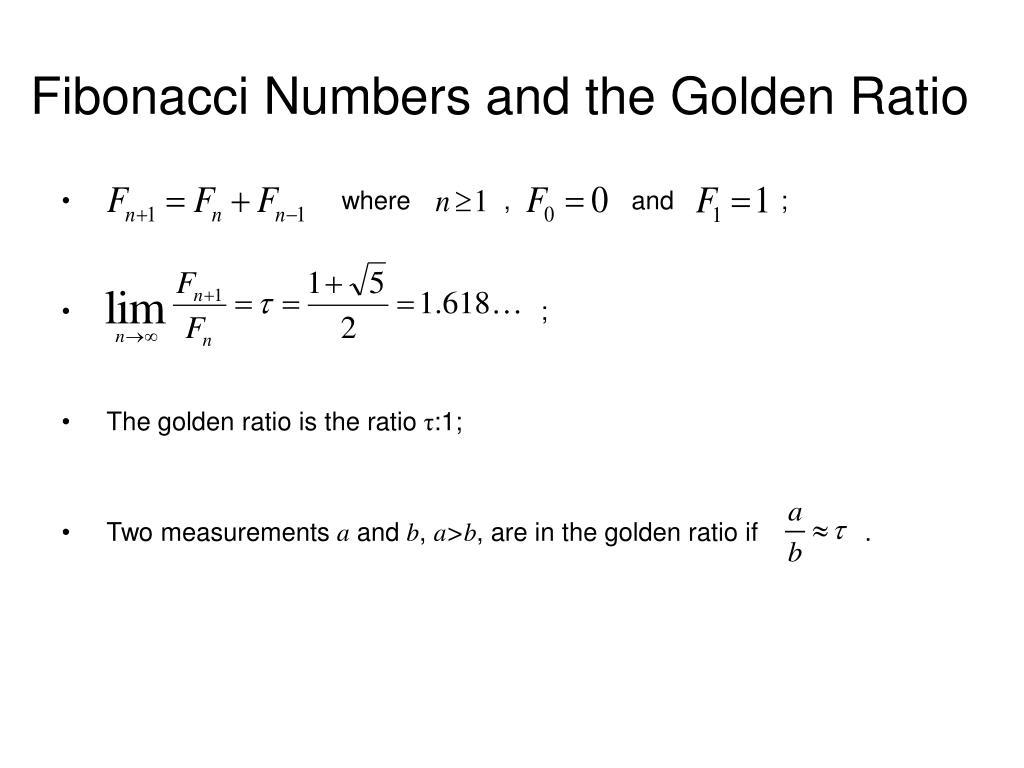 Fibonacci Numbers and the Golden Ratio