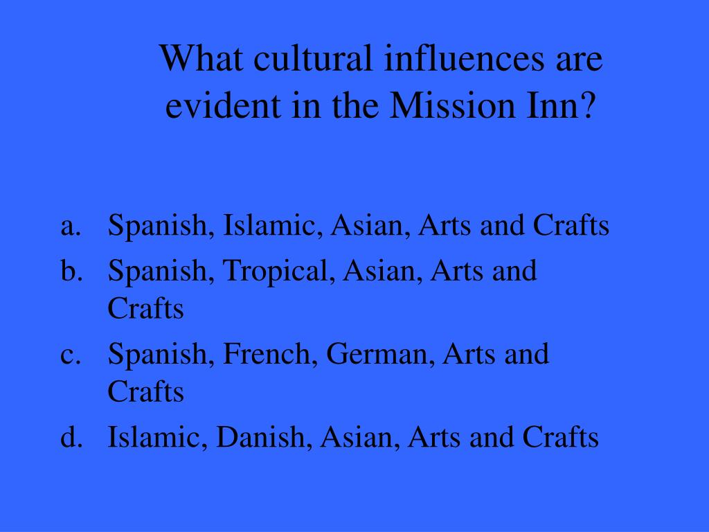 What cultural influences are evident in the Mission Inn?