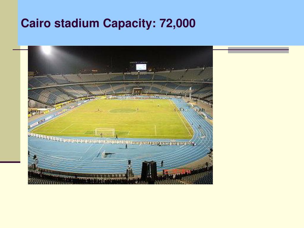 Cairo stadium Capacity: 72,000