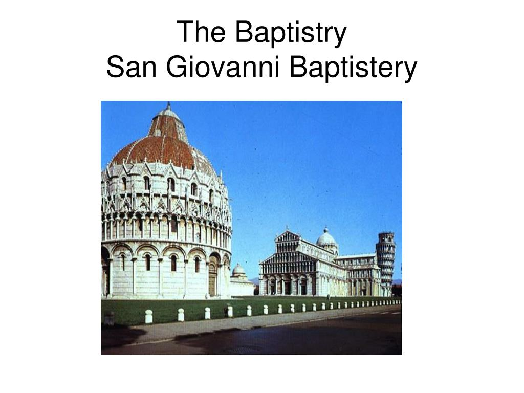 The Baptistry