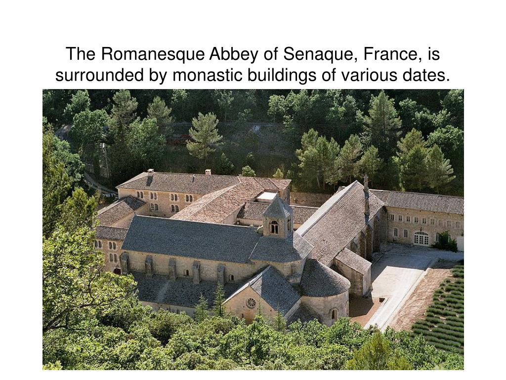 The Romanesque Abbey of Senaque, France, is surrounded by monastic buildings of various dates.