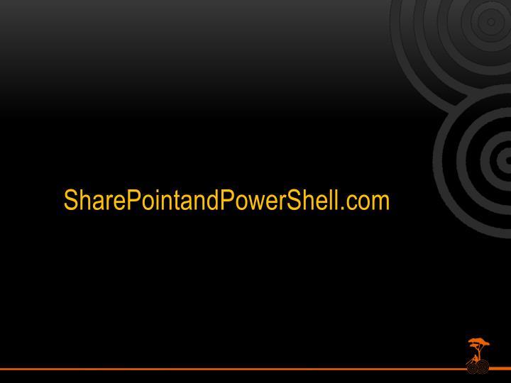 SharePointandPowerShell.com