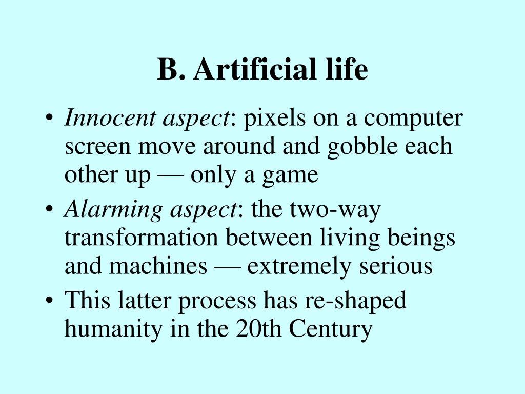 B. Artificial life