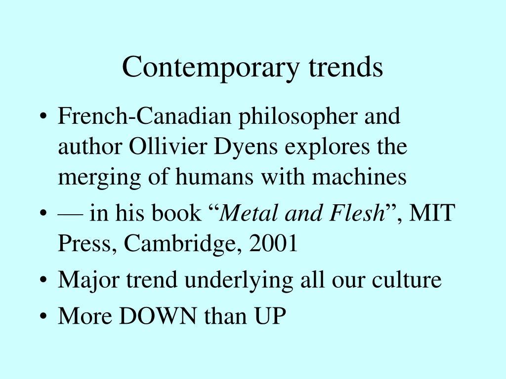 Contemporary trends