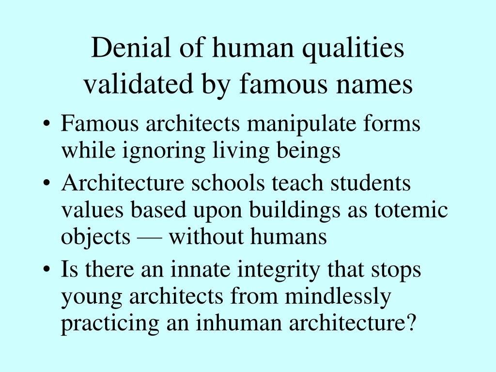 Denial of human qualities validated by famous names