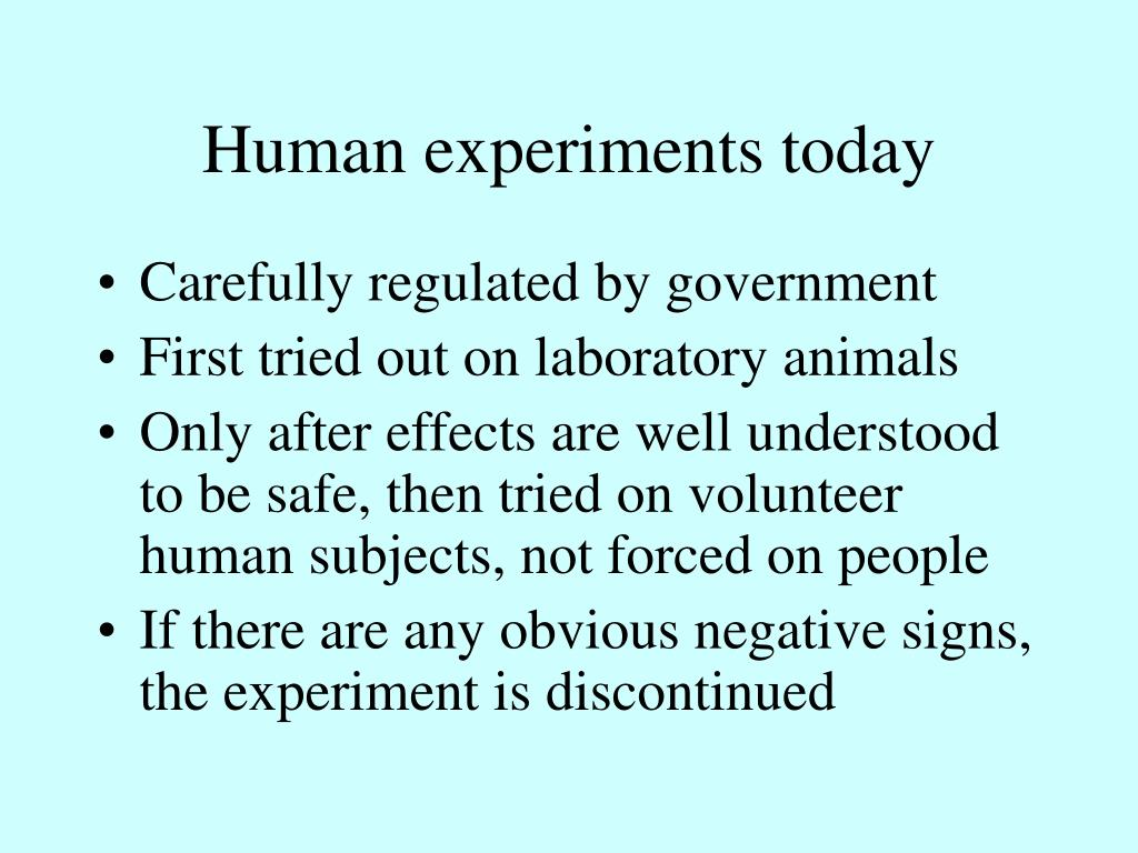Human experiments today