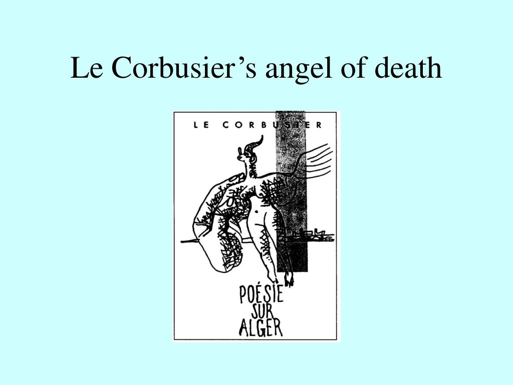 Le Corbusier's angel of death