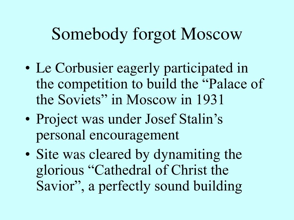 Somebody forgot Moscow