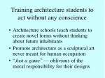 training architecture students to act without any conscience