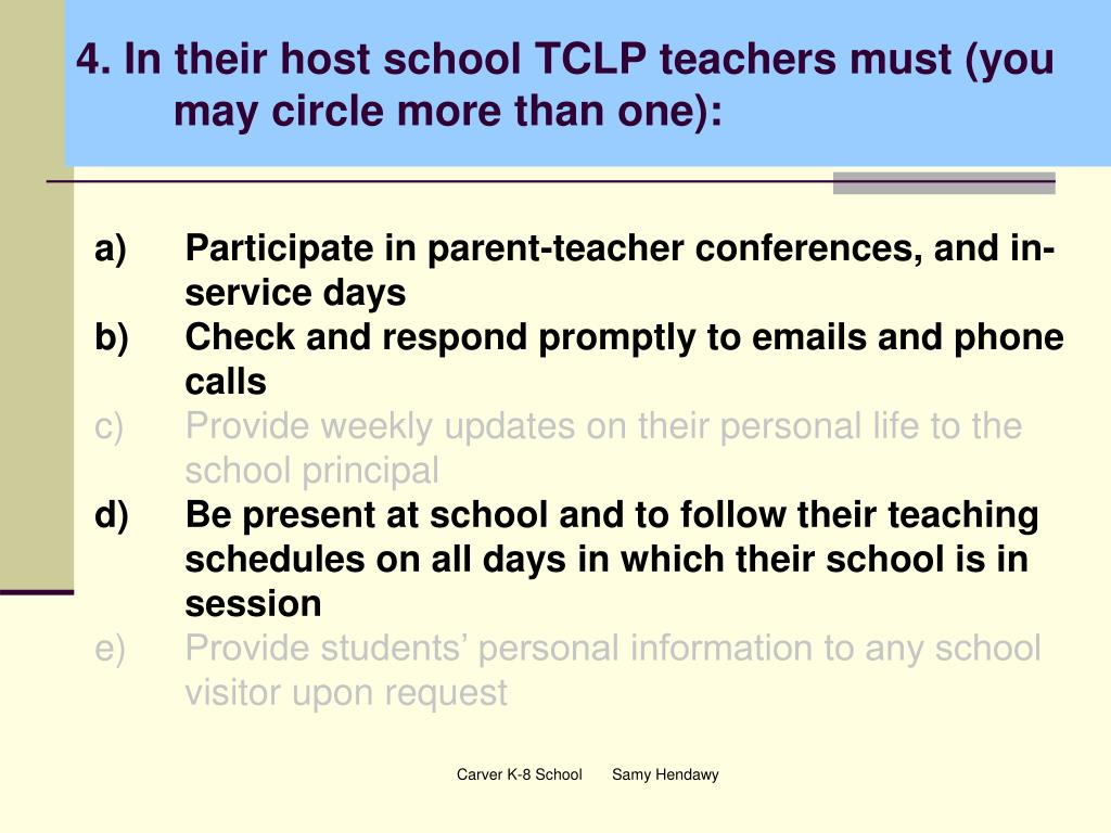 4. In their host school TCLP teachers must (you may circle more than one):