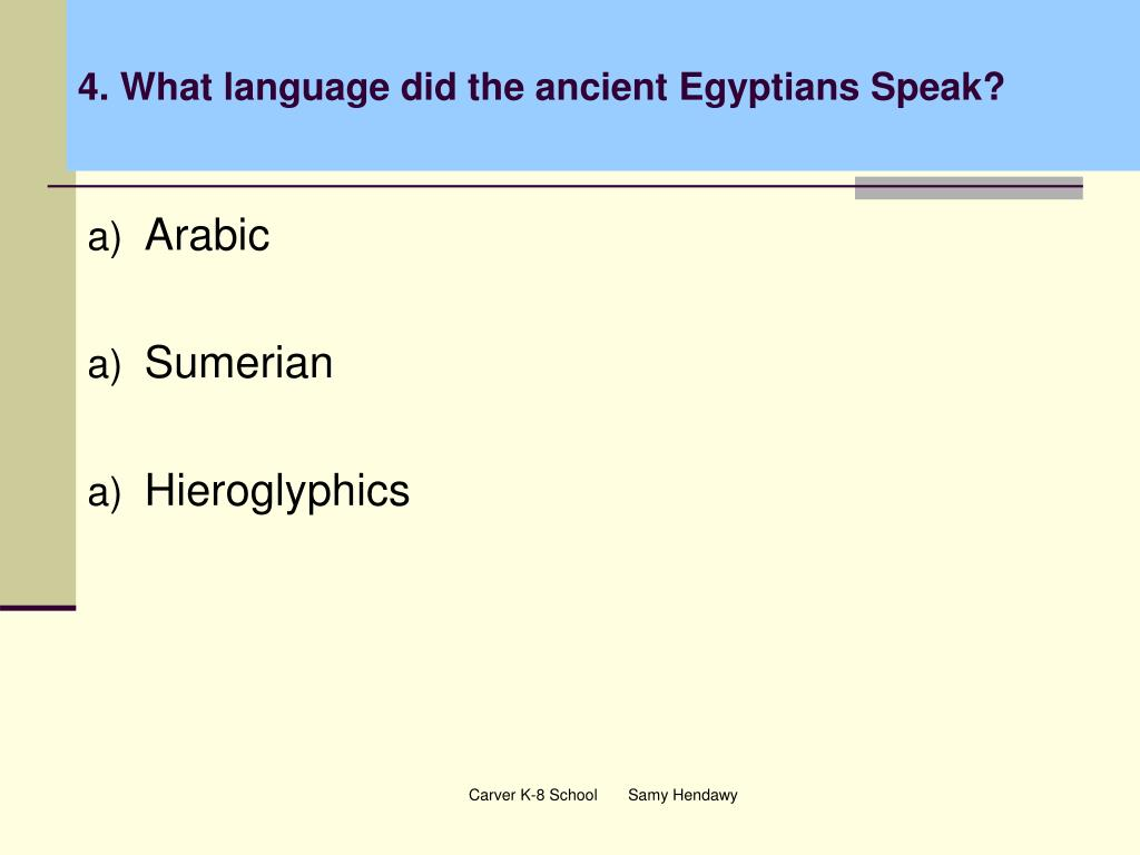 4. What language did the ancient Egyptians Speak?