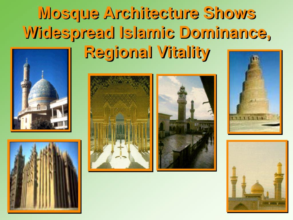 Mosque Architecture Shows Widespread Islamic Dominance, Regional Vitality