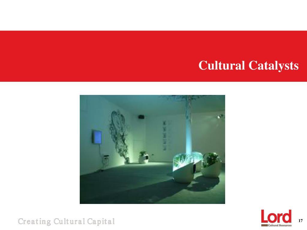 Cultural Catalysts