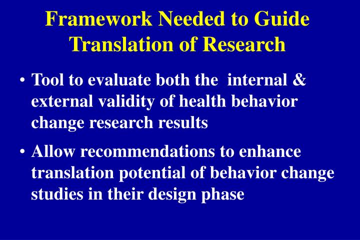 Framework Needed to Guide Translation of Research