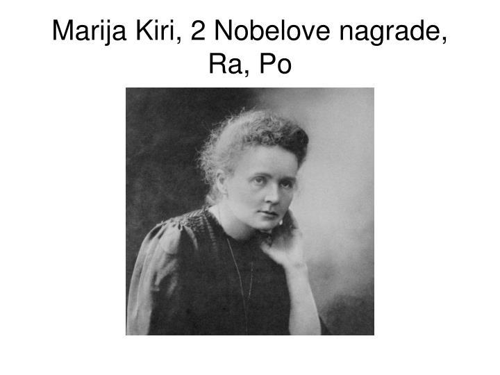 Marija Kiri, 2 Nobelove nagrade, Ra, Po