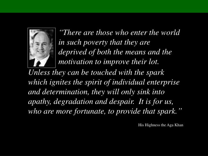"""There are those who enter the world in such poverty that they are deprived of both the means and ..."