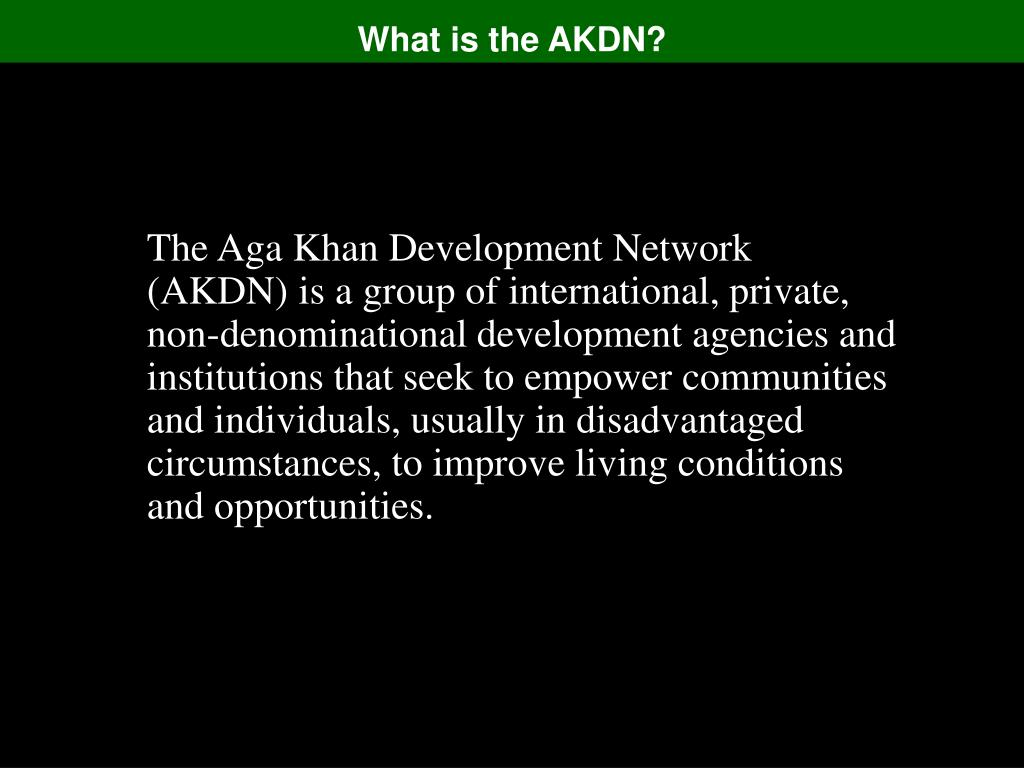What is the AKDN?