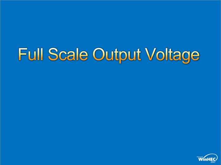 Full Scale Output Voltage