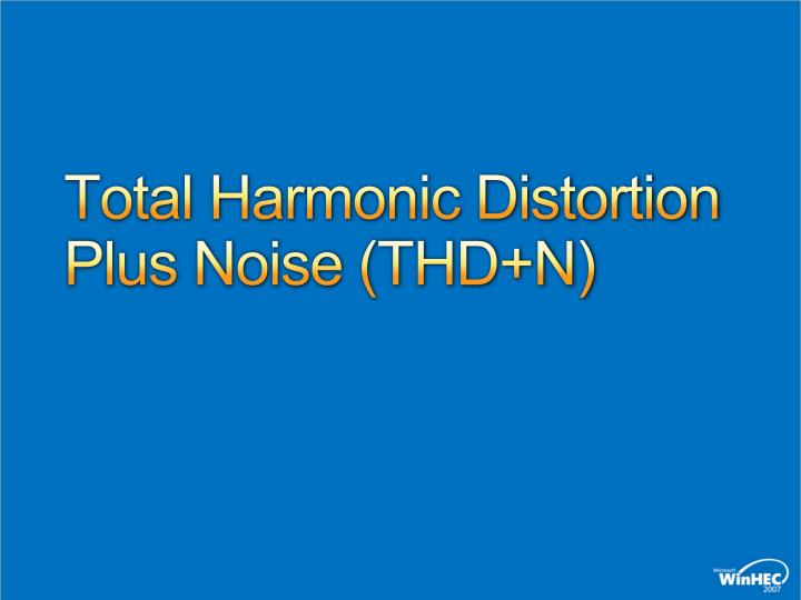 Total Harmonic Distortion Plus Noise (THD+N)