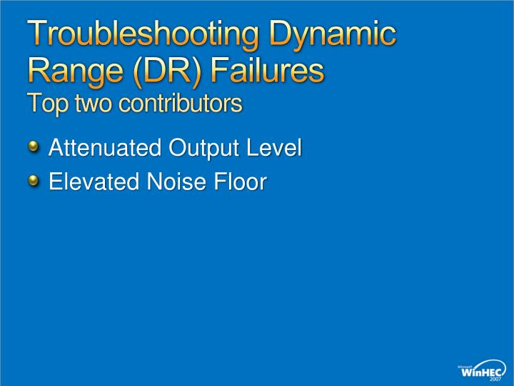 Troubleshooting Dynamic Range (DR) Failures