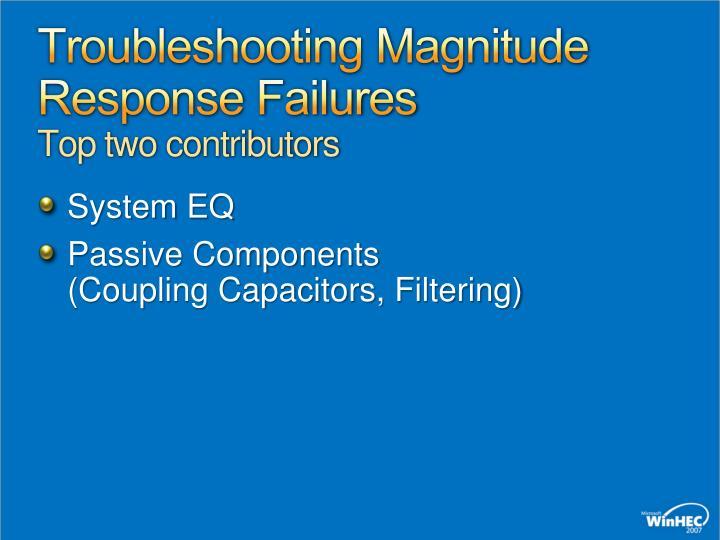 Troubleshooting Magnitude Response Failures