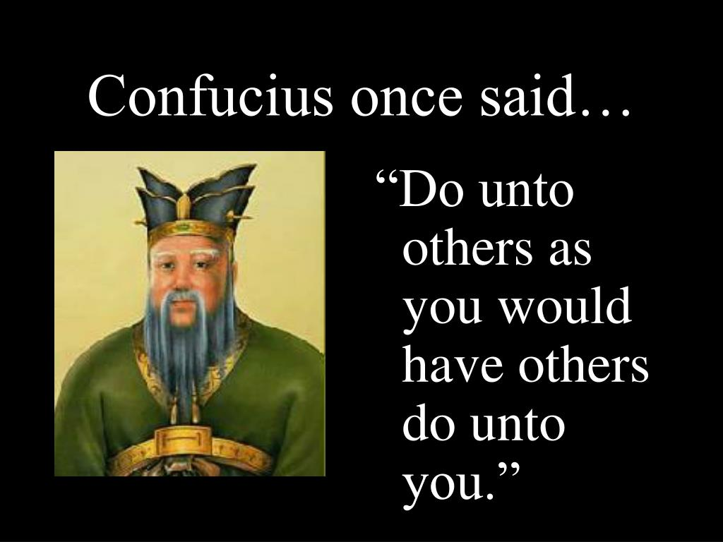 Confucius once said…