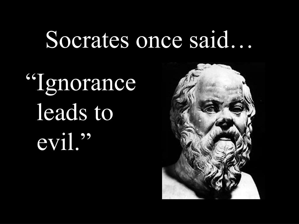Socrates once said…