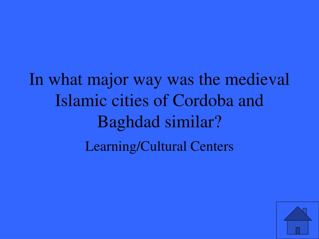 In what major way was the medieval Islamic cities of Cordoba and Baghdad similar?