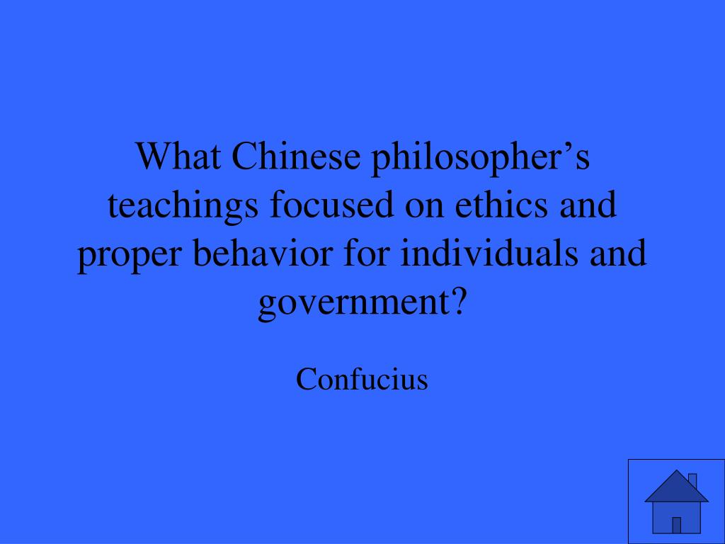 What Chinese philosopher's teachings focused on ethics and proper behavior for individuals and government?