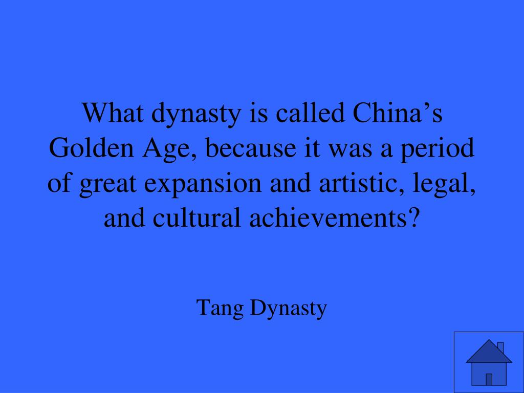 What dynasty is called China's Golden Age, because it was a period of great expansion and artistic, legal, and cultural achievements?