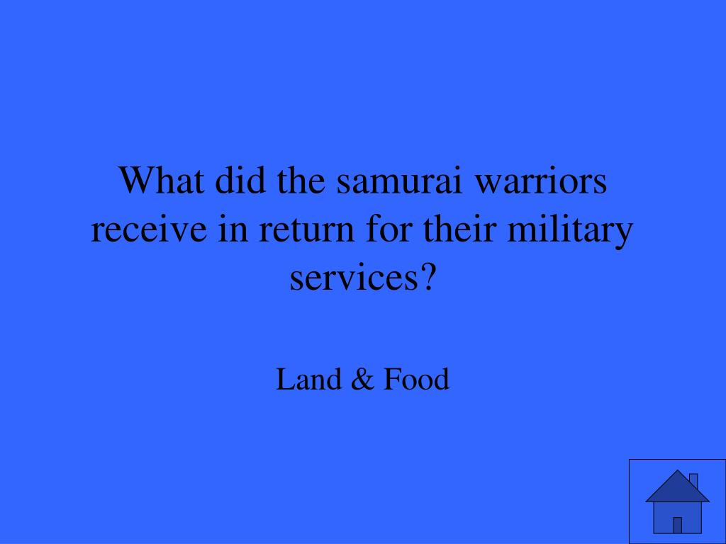 What did the samurai warriors receive in return for their military services?