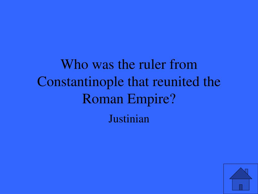 Who was the ruler from Constantinople that reunited the Roman Empire?
