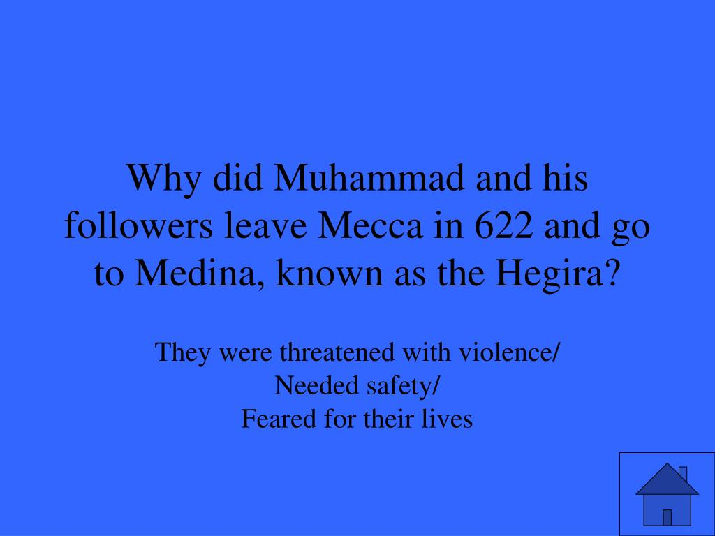 Why did Muhammad and his followers leave Mecca in 622 and go to Medina, known as the Hegira?