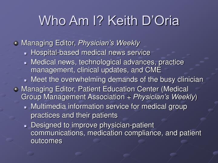 Who Am I? Keith D'Oria