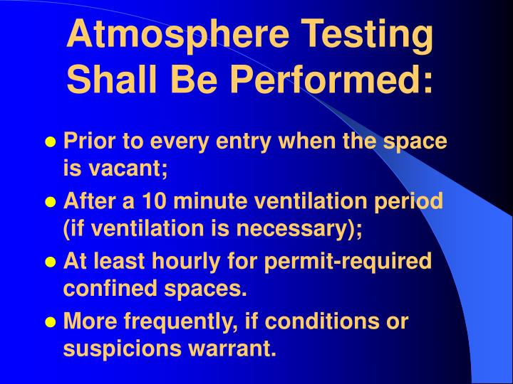 Atmosphere Testing Shall Be Performed: