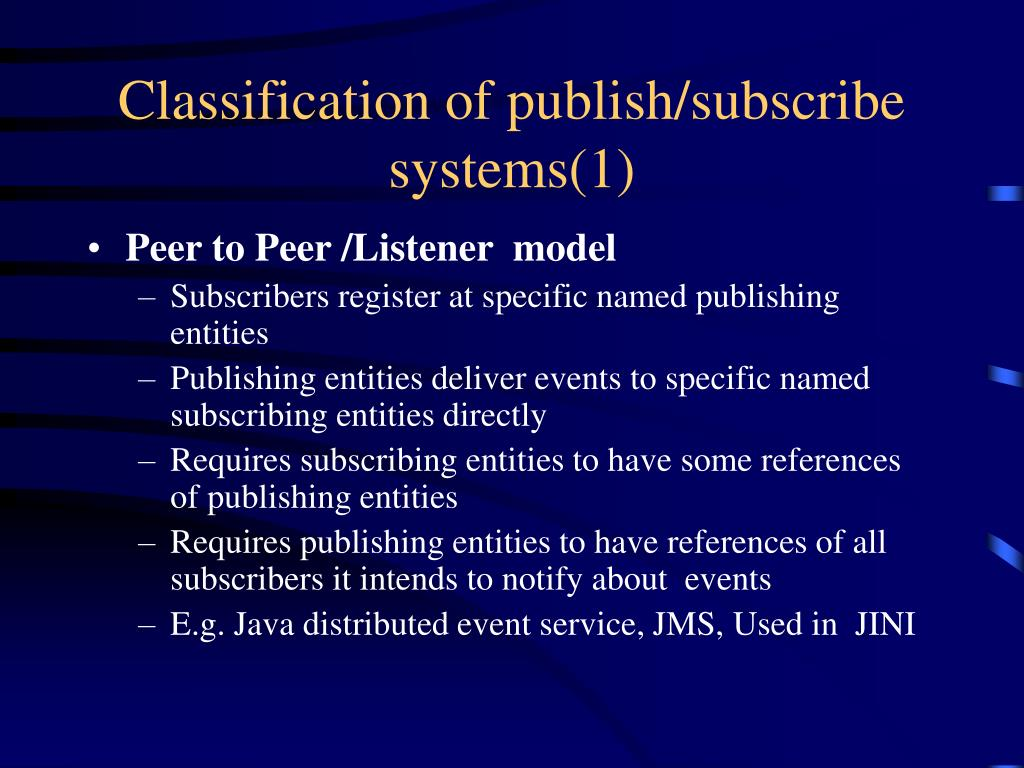 Classification of publish/subscribe  systems(1)