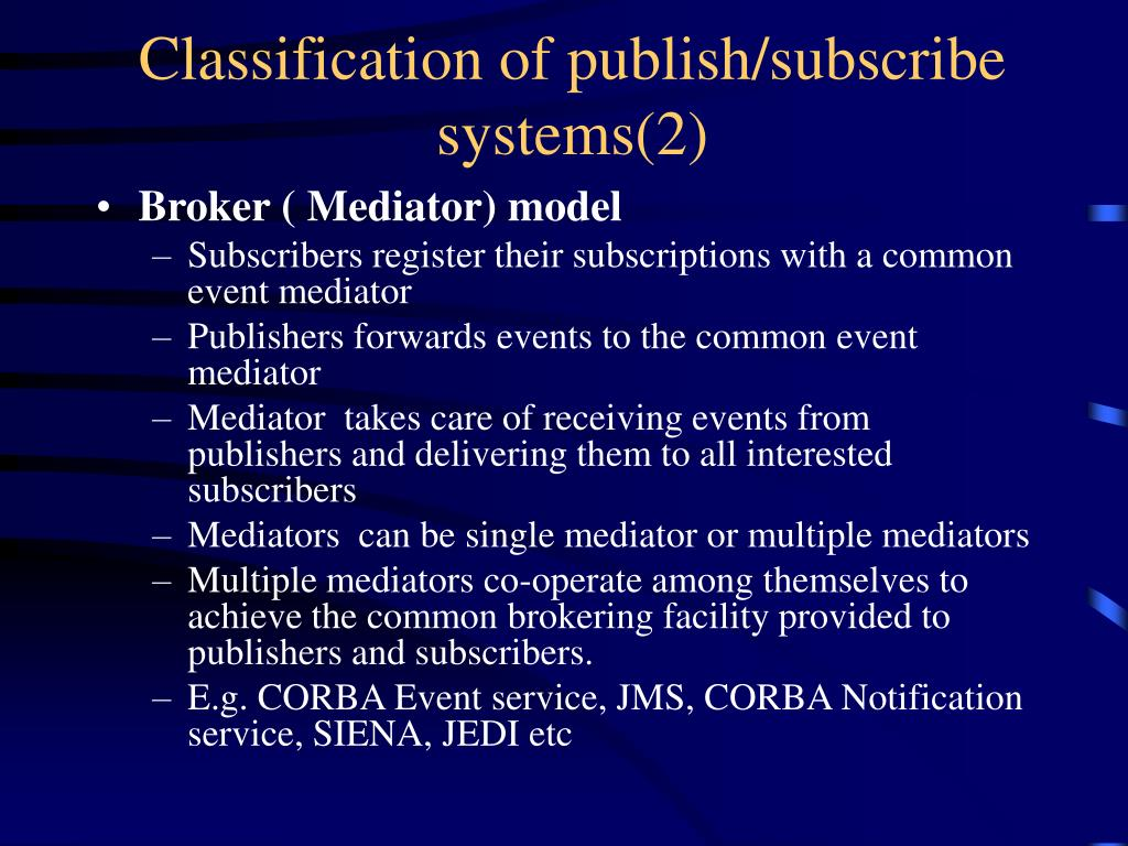 Classification of publish/subscribe  systems(2)