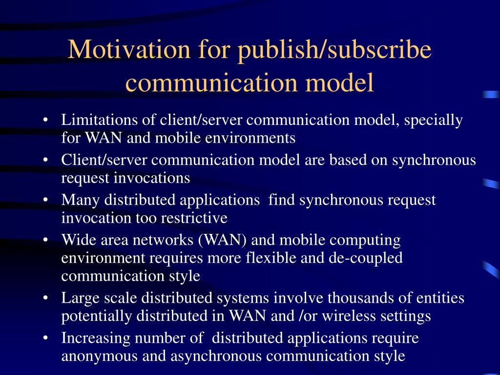 Motivation for publish/subscribe communication model