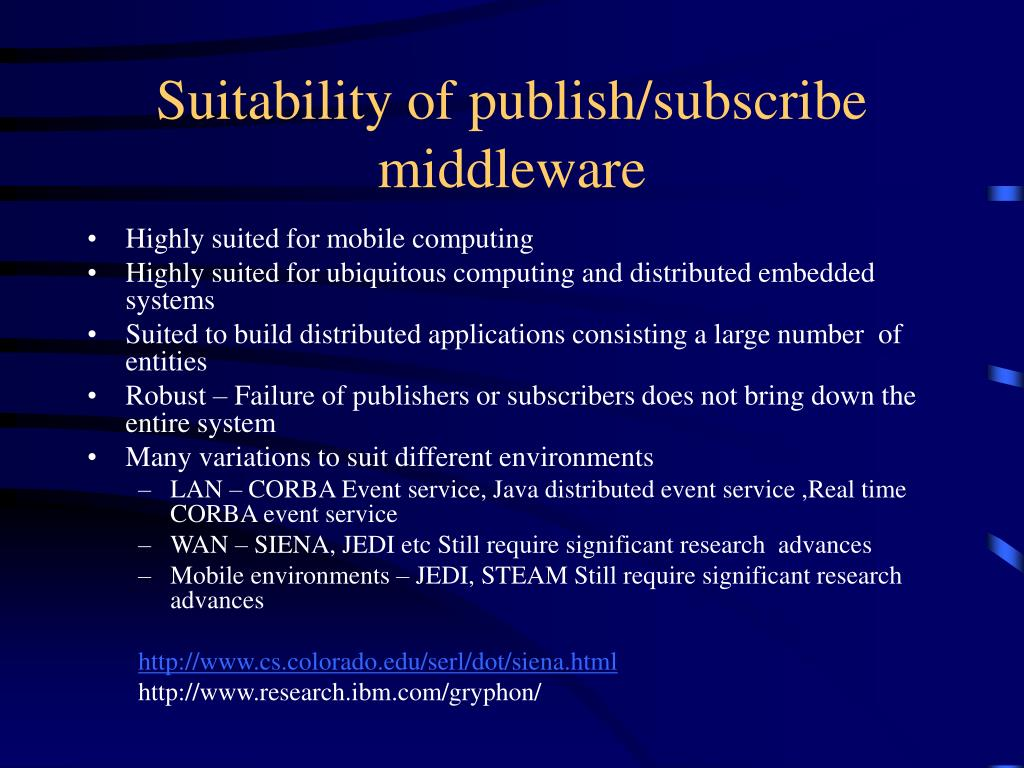 Suitability of publish/subscribe middleware
