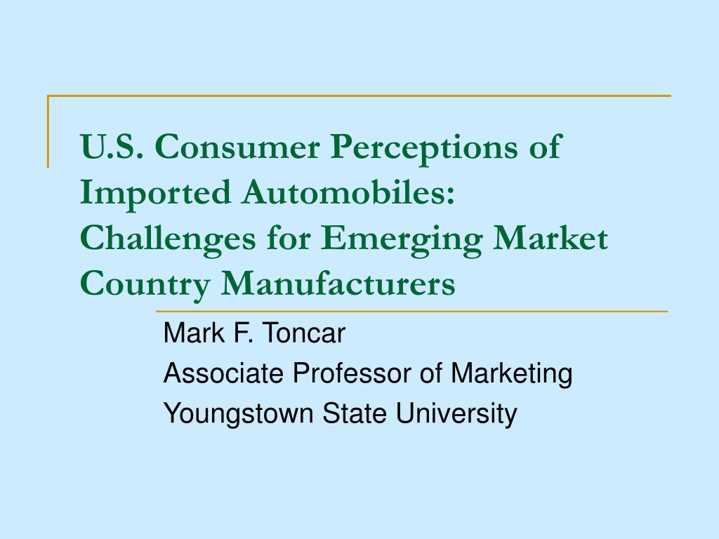 U.S. Consumer Perceptions of Imported Automobiles: