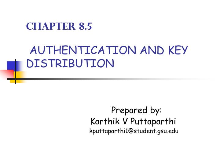 Chapter 8 5 authentication and key distribution