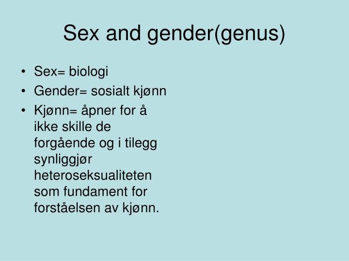 Sex and gender(genus)
