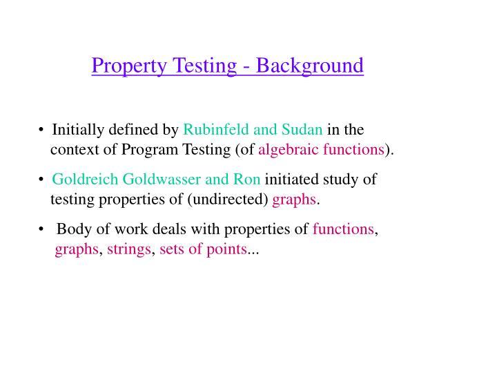 Property Testing - Background