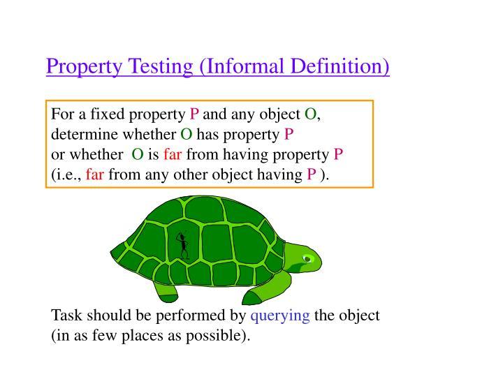 Property Testing (Informal Definition)