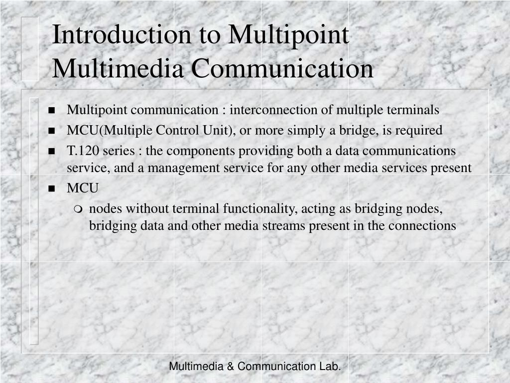 Introduction to Multipoint Multimedia Communication