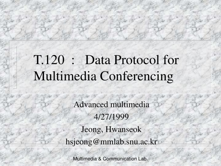 T 120 data protocol for multimedia conferencing l.jpg