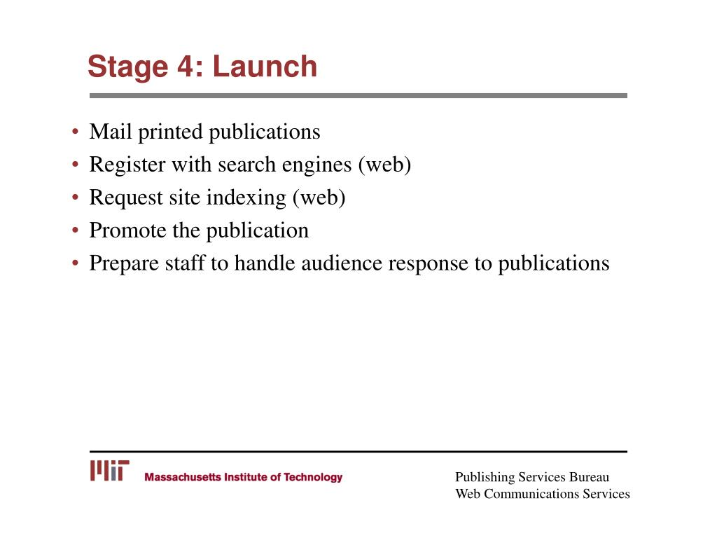 Stage 4: Launch