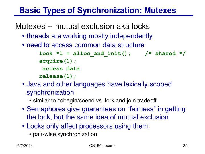 Basic Types of Synchronization: Mutexes